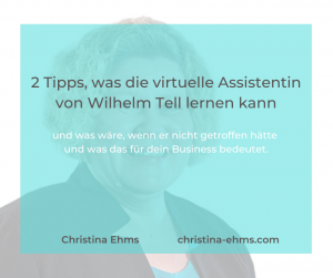 2 Tipps, was die virtuelle Assistentin von Wilhelm Tell lernen kann